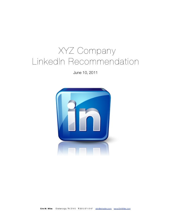 XYZ CompanyLinkedIn Recommendation                                   June 10, 2011 Erin M. Wiles   Chattanooga, TN 37415  ...