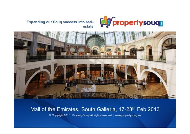 Expanding our Souq success into real-                              estate  Mall of the Emirates, South Galleria, 17-23th F...