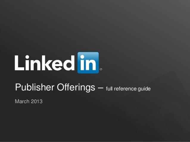 LinkedIn Publisher Offerings - Full Walkthrough - March 2013