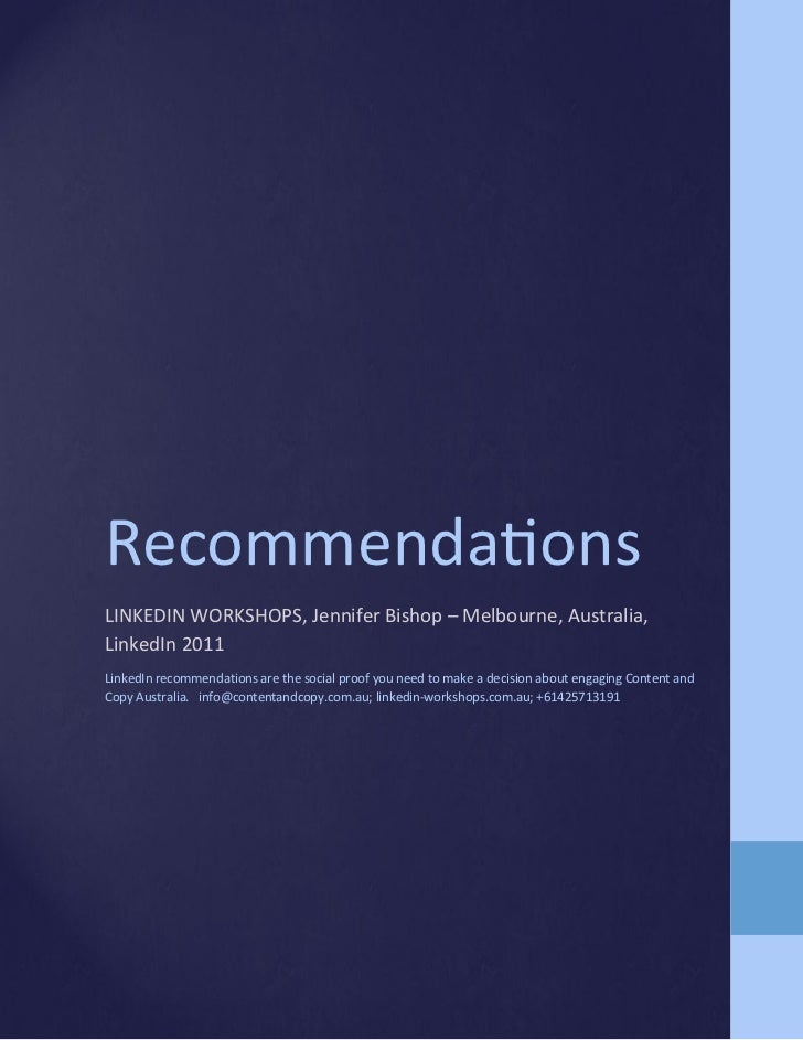 RecommendationsLINKEDIN WORKSHOPS, Jennifer Bishop – Melbourne, Australia,LinkedIn 2011LinkedIn recommendations are the so...