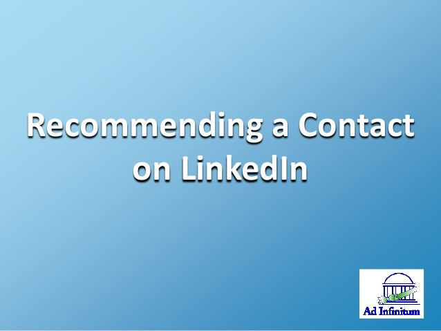 Recommending a Contact on LinkedIn