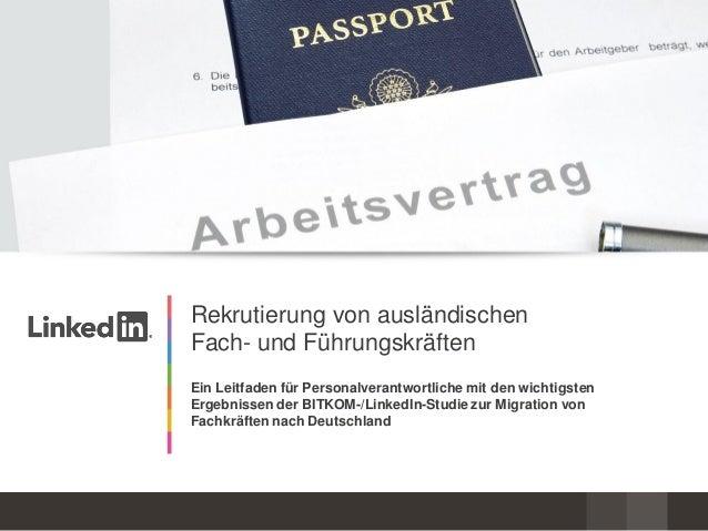 Rekrutierung von ausländischen Fach- und Führungskräften Ein Leitfaden für Personalverantwortliche mit den wichtigsten Erg...