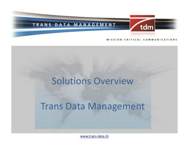 Solutions OverviewTrans Data Management        www.trans-data.ch