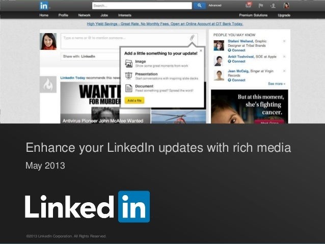 Enhance your LinkedIn updates with rich mediaMay 2013©2013 LinkedIn Corporation. All Rights Reserved.