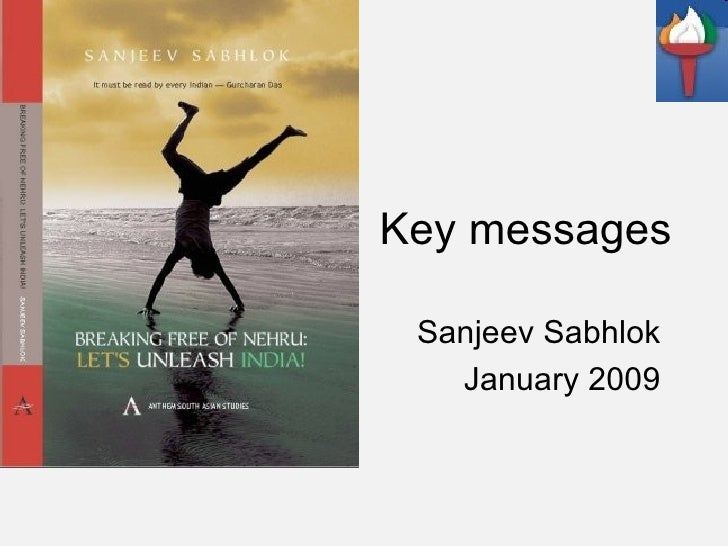 Key messages Sanjeev Sabhlok January 2009