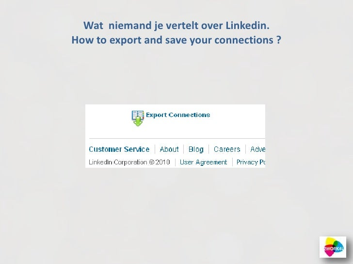 Wat  niemand je vertelt over Linkedin.How to export and save yourconnections ?<br />