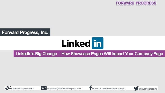 LinkedIn's Big Change:  How Showcase Pages Will Impact Your Company Page - Forward Progress - Dean DeLisle