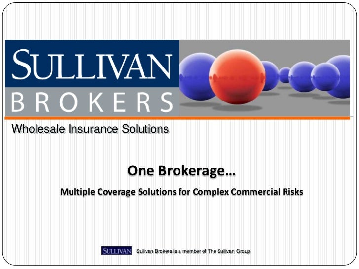 Wholesale Insurance Solutions                       One Brokerage…        Multiple Coverage Solutions for Complex Commerci...