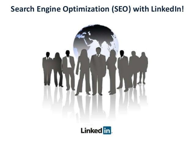 Search Engine Optimization (SEO) with LinkedIn!