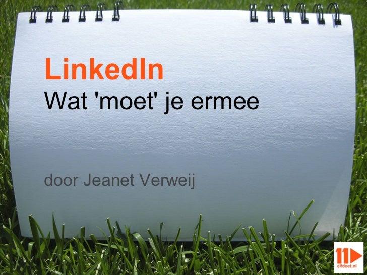 LinkedInWat moet je ermeedoor Jeanet Verweij
