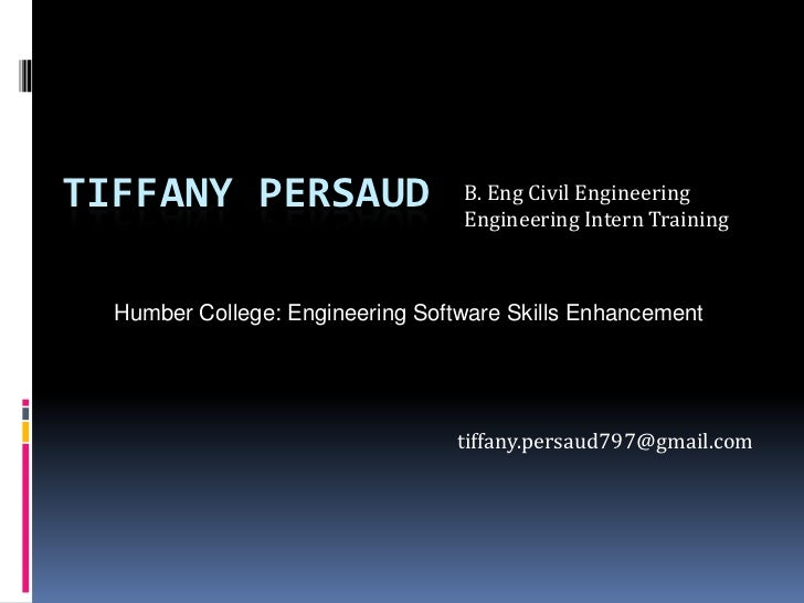 TIFFANY PERSAUD                   B. Eng Civil Engineering                                  Engineering Intern Training  H...