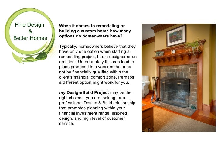 Fine Design    When it comes to remodeling or       &        building a custom home how many                options do hom...
