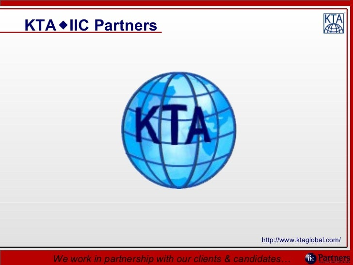KTA  IIC Partners We work in partnership with our clients & candidates… http://www.ktaglobal.com/