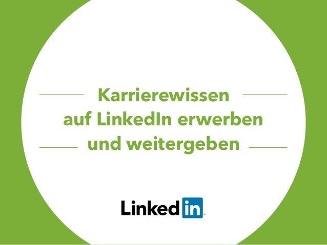 Karrierewissen auf LinkedIn erwerben und weitergeben