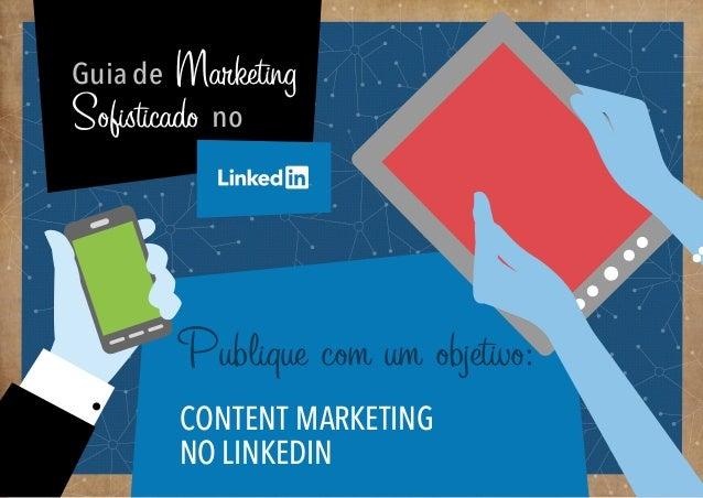 Marketing de Conteúdo - Guia de Marketing Sofisticado no LinkedIn