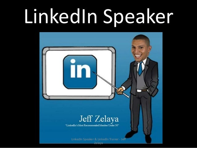 The Best LinkedIn Speaker for College & Universities - Jeff Zelaya