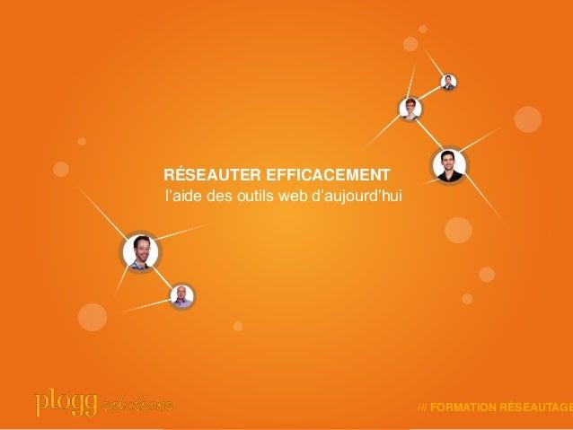 """RÉSEAUTER EFFICACEMENT                Fl""""aide des outils web d""""aujourd""""hui                                      /// FORMAT..."""