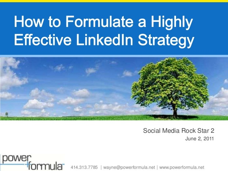 How to Formulate a Highly Effective LinkedIn Strategy<br />Social Media Rock Star 2<br />June 2, 2011<br />