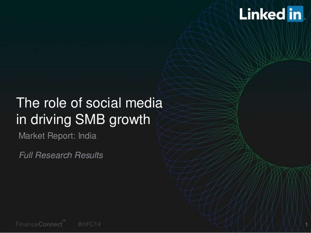 #inFC14 1 The role of social media in driving SMB growth Market Report: India Full Research Results