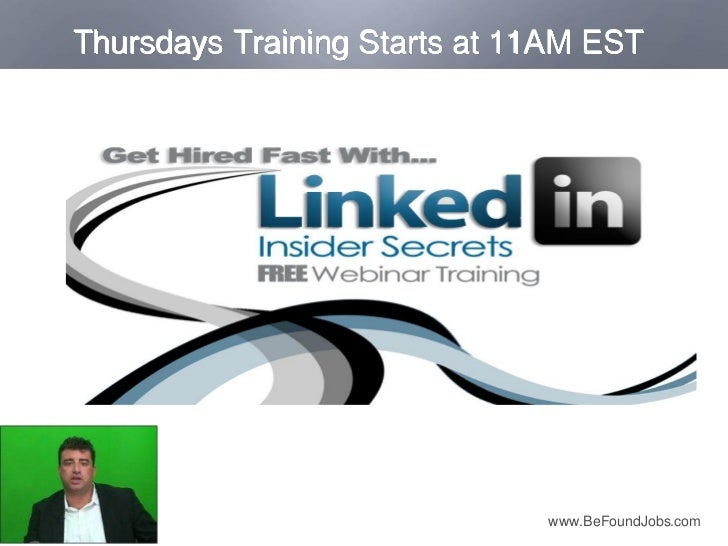 Thursdays Training Starts at 11AM EST                              www.BeFoundJobs.com