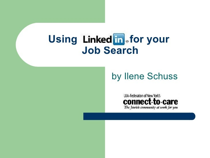 Using  for your  Job Search by Ilene Schuss