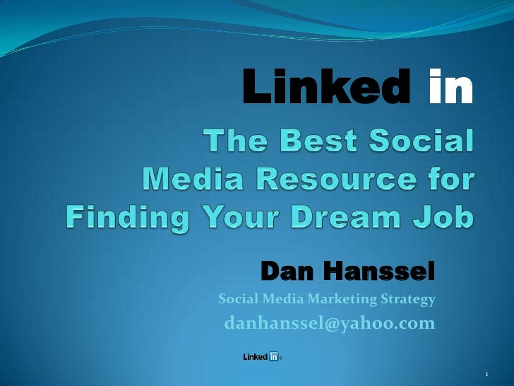 Linked In: The Best Social Media Resource For Finding Your Dream Job