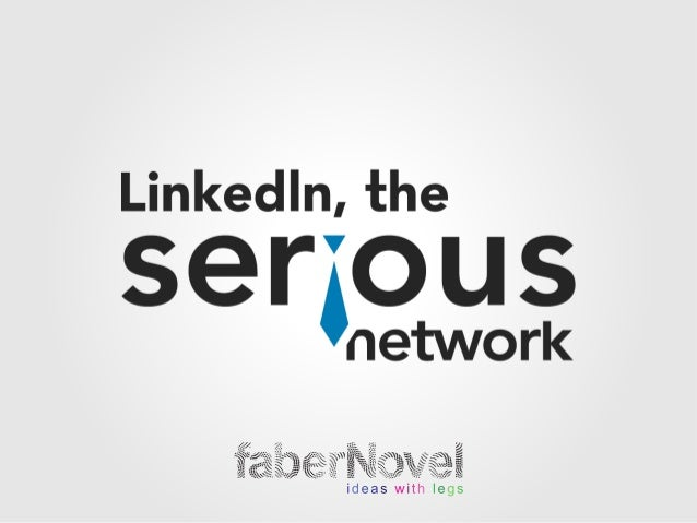 LinkedIn, the serious network