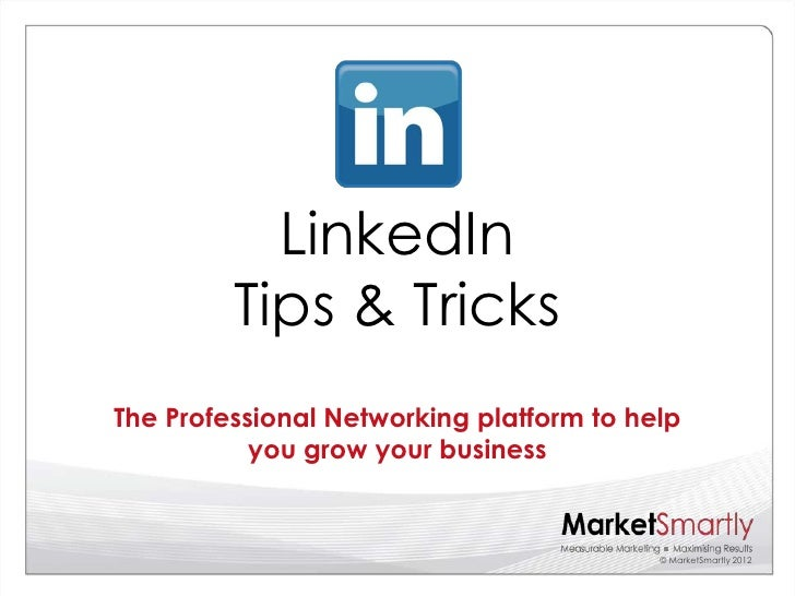 LinkedIn         Tips & TricksThe Professional Networking platform to help           you grow your business               ...