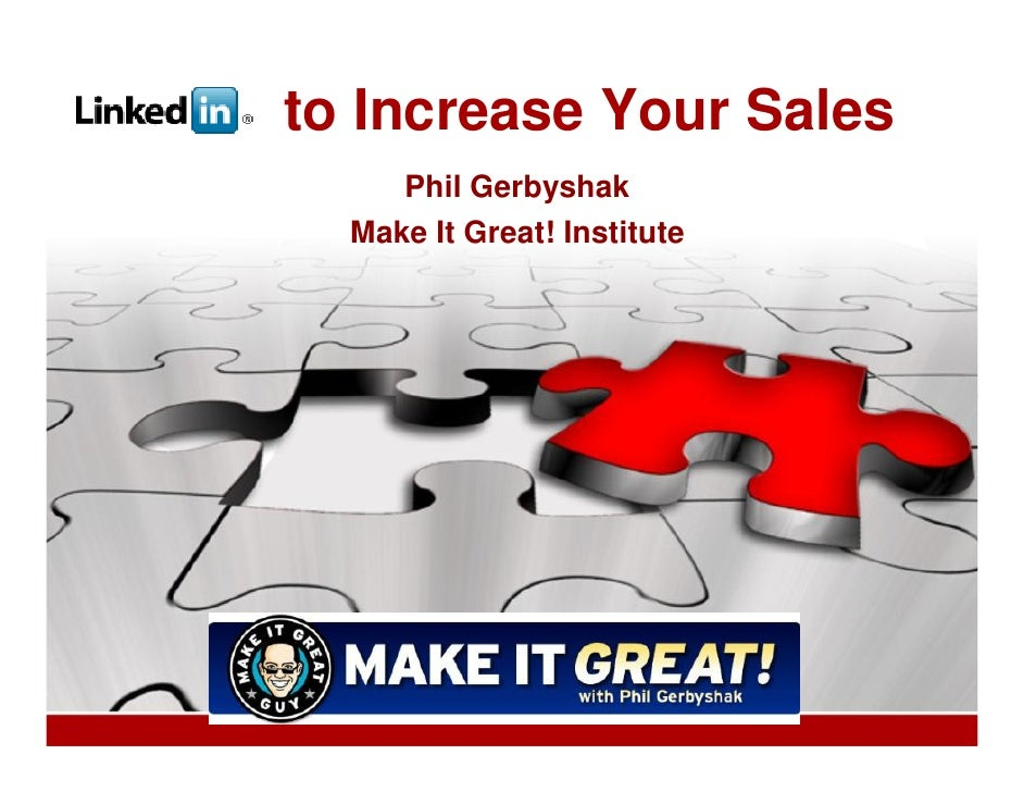 to Increase Your Sales      Phil Gerbyshak   Make It Great! Institute