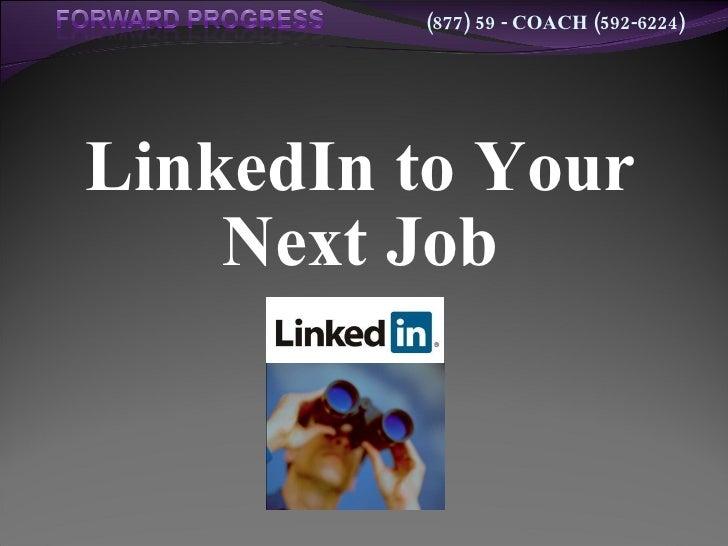 LinkedIn to Your Next Job