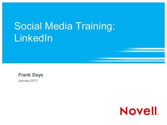 Social Media Training: LinkedIn Frank Days January 2011