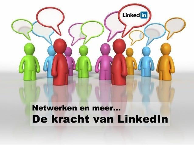 Netwerken en meer…De kracht van LinkedIn