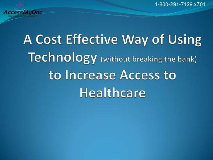 A Cost Effective Way of Using Technology (without breaking the bank) to Increase Access to Healthcare<br />