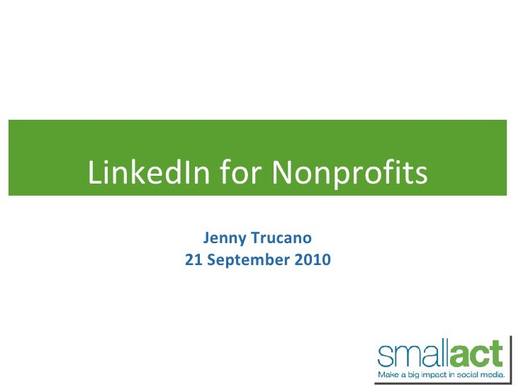 LinkedIn for Nonprofits Jenny Trucano 21 September 2010