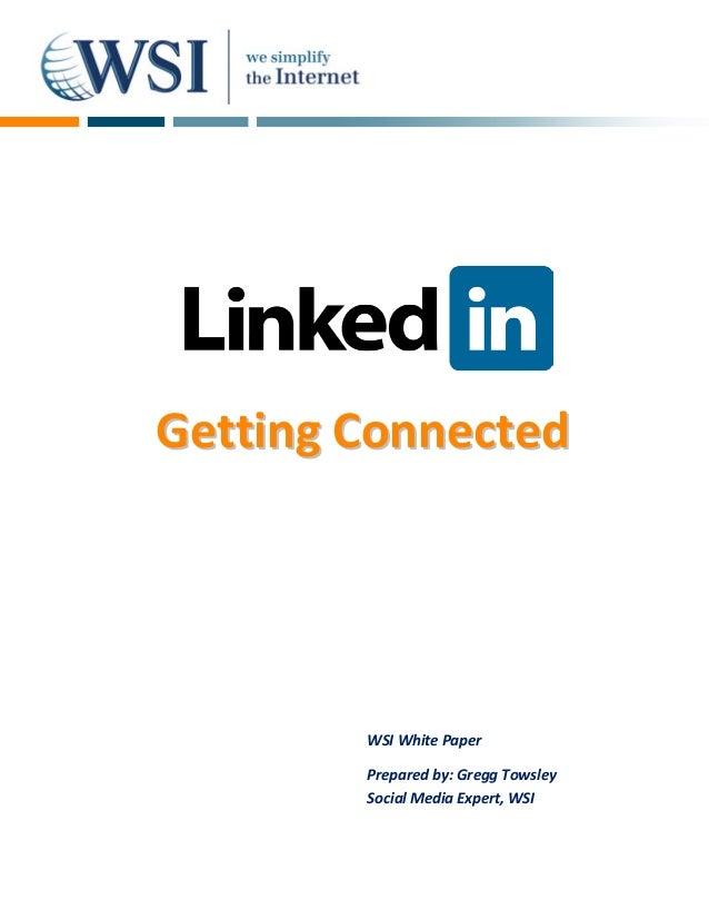 WSI White Paper Prepared by: Gregg Towsley Social Media Expert, WSI GGeettttiinngg CCoonnnneecctteedd