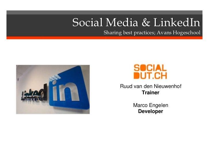 Social Media & LinkedIn     Sharing best practices; Avans Hogeschool           Ruud van den Nieuwenhof                   T...