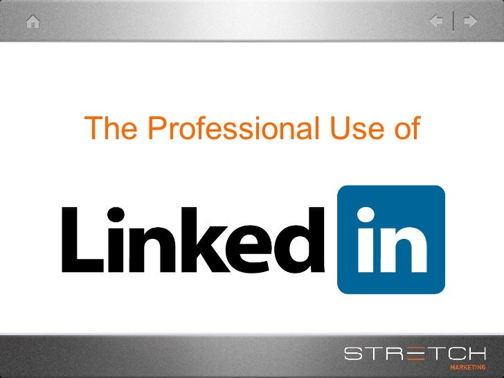 The Professional Use of LinkedIn
