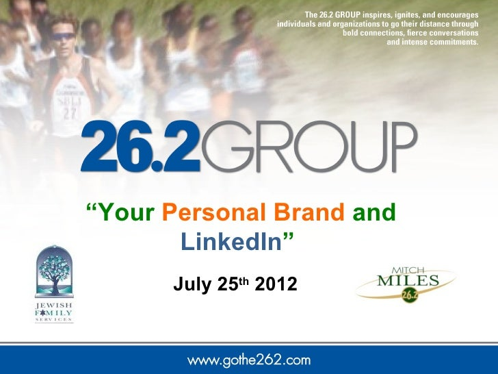 """""""Your Personal Brand and       LinkedIn""""      July 25th 2012"""