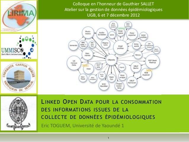Colloque en l'honneur de Gauthier SALLET        Atelier sur la gestion de données épidémiologiques                     UGB...