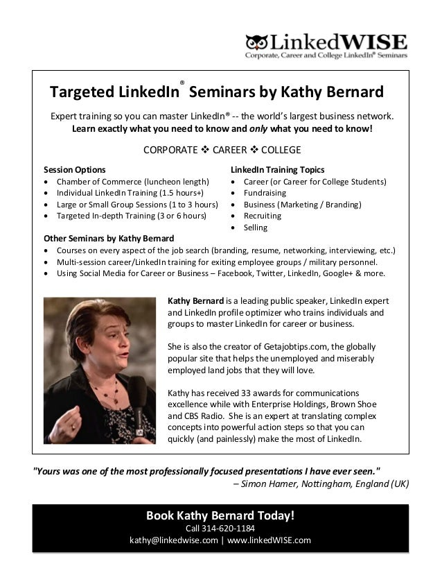 Targeted LinkedIn® Seminars by Kathy Bernard Expert training so you can master LinkedIn® -- the world's largest business n...
