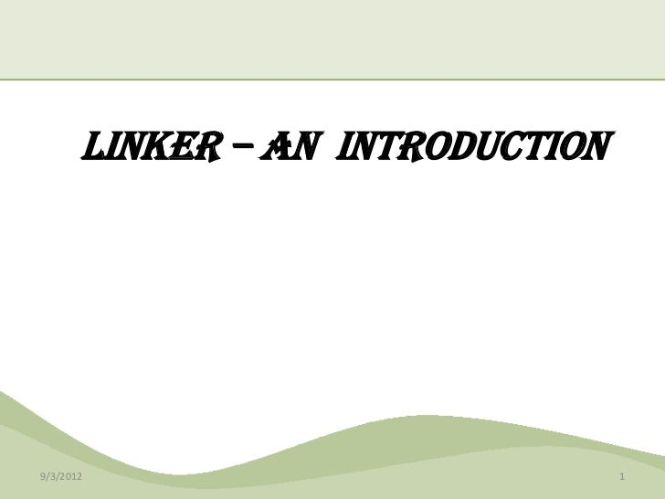 Linker – AN INTRODUCTION9/3/2012                          1