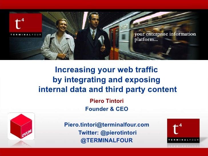 TERMINAL FOUR  Presentation to  Piero Tintori Founder & CEO [email_address] Twitter: @pierotintori @TERMINALFOUR Increasin...