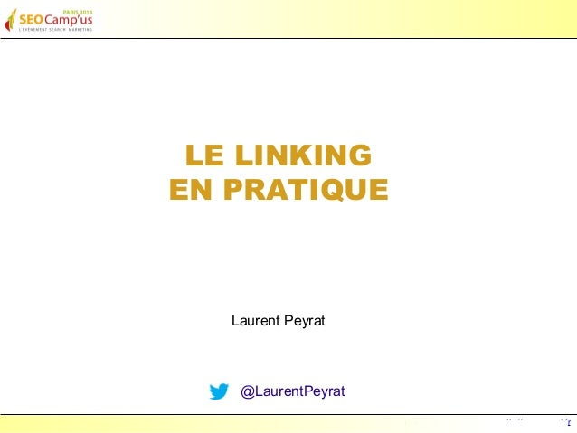 LE LINKINGEN PRATIQUE   Laurent Peyrat    @LaurentPeyrat                     Laurent Peyrat - mars 2013 - http://www.peyra...
