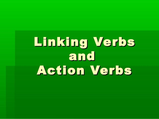 Linking and action verbs (Mariam)