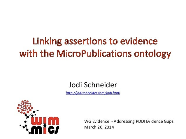 Jodi Schneider http://jodischneider.com/jodi.html WG Evidence - Addressing PDDI Evidence Gaps March 26, 2014