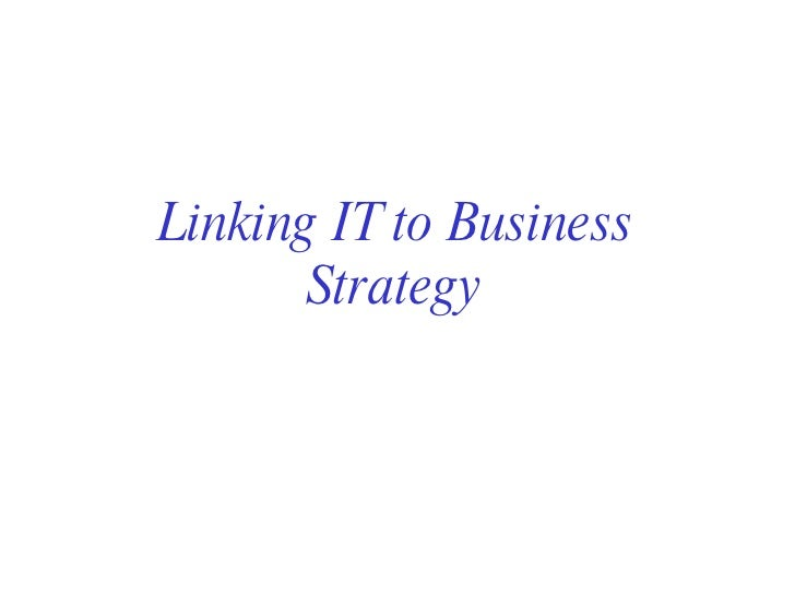 Linking IT to Business Strategy