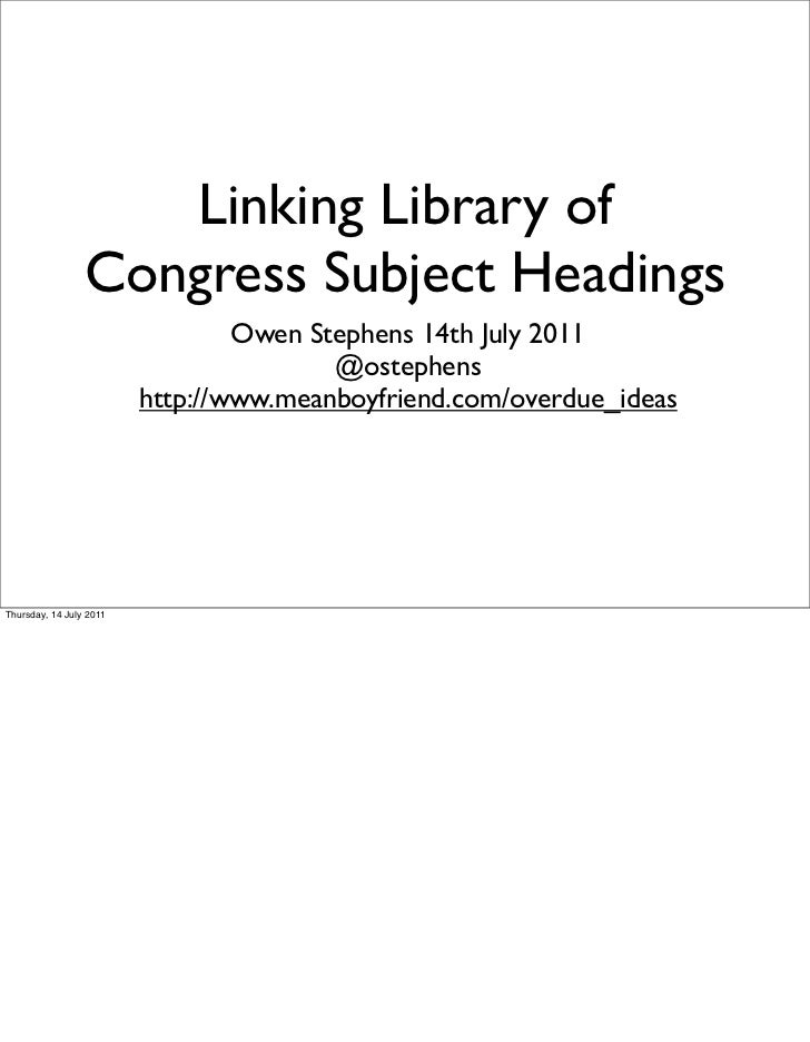 Linking Library of                 Congress Subject Headings                                 Owen Stephens 14th July 2011 ...