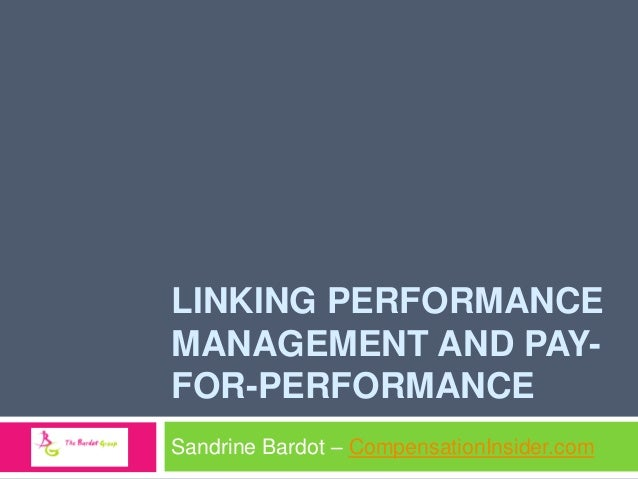 Linking performance management and pay for performance -  S Bardot 2010