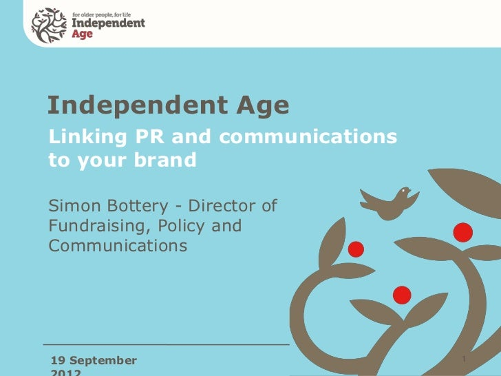 Linking pr and communications to your brand   simon bottery - independent age