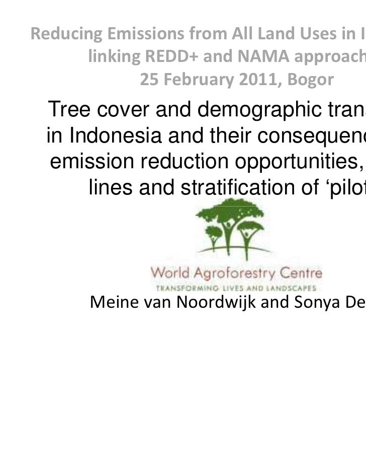 Reducing Emissions from All Land Uses in Indonesia:       linking REDD+ and NAMA approaches             25 February 2011, ...